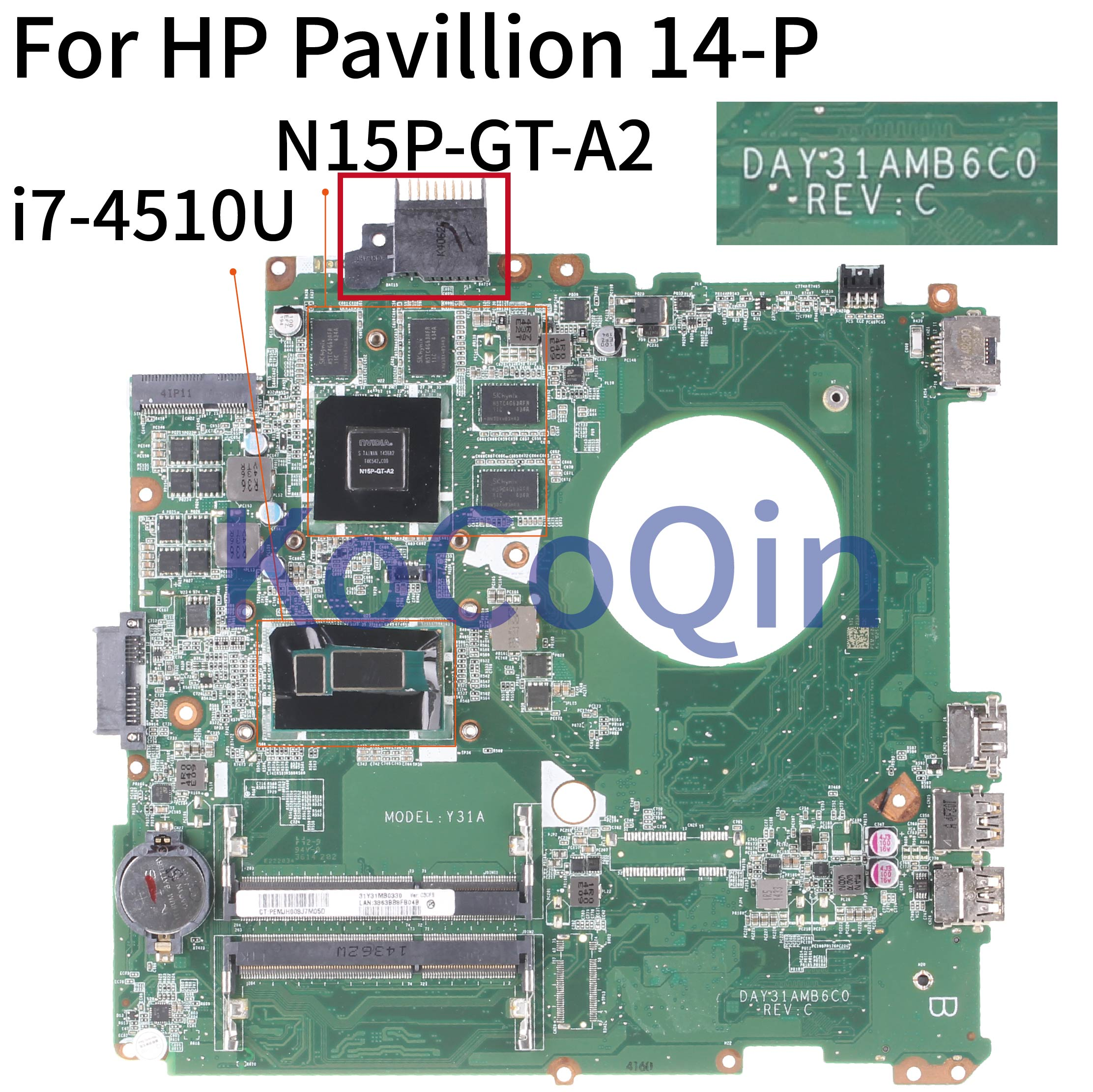 KoCoQin Laptop motherboard For HP Pavillion 14 P 14 u002TX 14 u005TX Core SR1EB i7 4510U 4G Mainboard DAY31AMB6C0 N15P GT A2|Laptop Motherboard| |  - title=