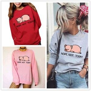 Women Hoodie Nope Not Today Pig Printed Hoodies Women Fleece Long Sleeve O Neck Loose Sweatshirt Girls Pullovers Winter