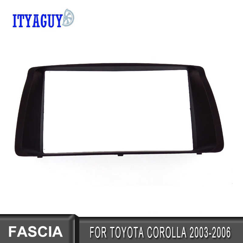 2Din Car DVD Stereo Frame Fascia For Toyota Corolla 2003-2006 Radio Panel Plate Adapter Dash Mount Installation Tirm Kit Bezel