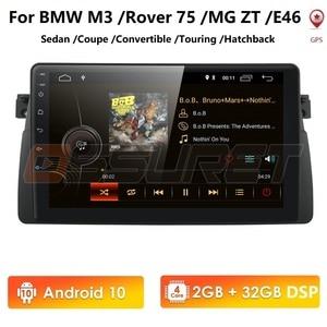 Image 1 - الروبوت 10 4G سيارة GPS لاعب ل BMW E46 M3 MG ZT روفر 75 GPS ستيريو الصوت والملاحة الوسائط المتعددة شاشة رئيس وحدة USB OBD2 DAB +