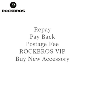 ROCKBROS Repay & Pay Back & Postage Fee & Buy New Accessories & ROCKBROS VIP(China)
