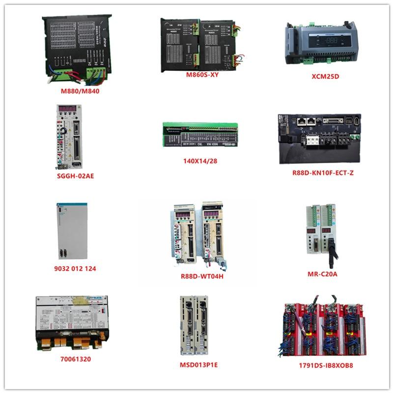 M880/M840|M860S-XY|XCM25D|SGGH-02AE|140X14/28|R88D-KN10F-ECT-Z|9032 012 124|R88D-WT04H|MR-C20A|70061320|MSD013P1E|1791DS-IB8XOB8