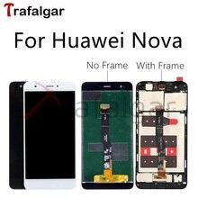 Trafalgar display para huawei nova display lcd CAZ L13 l03 l12 l02 tela de toque para huawei nova display com substituição do quadro