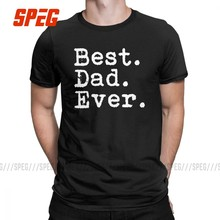 Best Dad Ever T-Shirts Men Funny Father's Day Holiday Gift for Daddy 100% Cotton Tee Short Sleeve T Shirts Plus Size Tops(China)