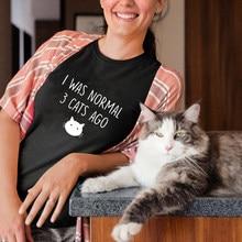 Ero normale 3 gatti fa T-shirt divertente Crazy Cat Lady Tshirt donne carine manica corta amante degli animali regalo Top Tee Dropshipping