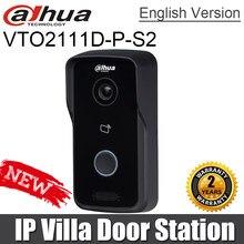 Novo original dahua VTO2111D-P-S2 substituir VTO2111D-WP-S1 ip villa porta estação de controle duas fechaduras