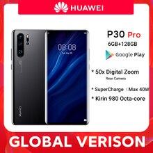 Versão global huawei p30 pro 6gb 128gb kirin 980 octa núcleo smartphone 50x zoom digital quad câmera 6.47 cellphone Polegada celular