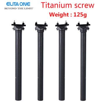 ELITA ONE Carbon sztyca 27 2 31 6mm matowy 3k z włókna węglowego MTB rowery szosowe sztyca podsiodłowa z włókna węglowego światło 125g sztyca podsiodłowa tanie i dobre opinie CN (pochodzenie) 27 2-28 6mm 250-400mm