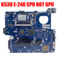 PBL60 LA-7322P K53U motherboard für ASUS K53U X53U X53B K53B X53BY X53BR K53BY laptop motherboard mit E240 CPU 100% getestet