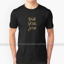 Quoi que sera, sera (encre d'or) t-shirt hommes impression 3D haut d'été col rond femmes t-shirts merde merde citations françaises