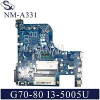 Kefu NM-A331 placa-mãe do portátil para lenovo G70-80 original mainboard I3-5005U