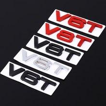 Etiqueta do carro V6T V8T Logotipo do Metal Do Emblema Do Emblema Decalques Adesivos para Audi RS Sline S3 S4 S5 S6 S7 S8 A4L A5 A6L A3 A4 A7 Q3 Q5 Q7 B6