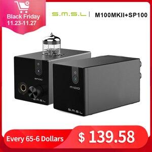 Image 1 - SMSL M100 MKII + SMSL SP100 الصوت DAC USB AK4452 Hifi dac فك DSD512 XMOS XU208 أنبوب مضخم ضوت سماعات الأذن مدخل بصري محوري