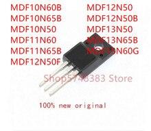 10PCS MDF10N60B MDF10N65B MDF10N50 MDF11N60 MDF11N65B MDF12N50F MDF12N50 MDF12N50B MDF13N50 MDF13N65B MDF15N60G TO-220