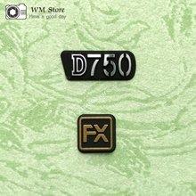 Nowość dla Nikon D750 LOGO label przednia lewa strona FX podstawa tabliczka znamionowa tabliczka znamionowa wymiana aparatu część zamienna
