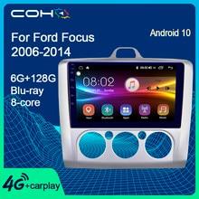 Coho para ford focus 2006-2014 carro de áudio rádio multimídia player android 10.0 octa core 6 + 128g