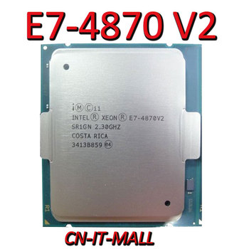 Pulled Xeon E7-4870 V2 Server cpu 2.3G 30M 15Core 30 Thread LGA2011 Processor