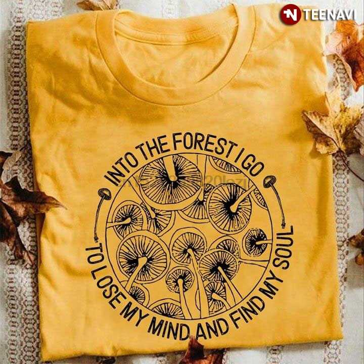 Seta Shiitake en el bosque I Go To Lose My head And Find My alma camiseta
