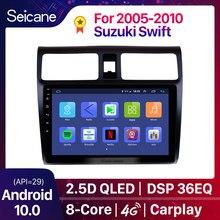 Автомобильный мультимедийный плеер Seicane, стерео, GPS-навигация, головное устройство на Android 2005 для Suzuki Swift 2006, 2007, 2008, 2009, 2010, 10,1, 10,0