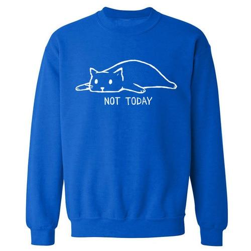 NOT TODAY Printed Sweatshirts Men 2019 Autumn Winter Fleece Warm Pullover Male Lazy Cat Funny Men's Sweatshirts Hoodie Hipster Islamabad
