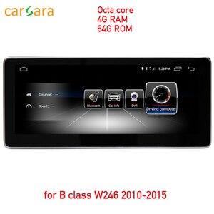 """4G RAM 64G ROM Android Сенсорный экран для Benz B Class W246 2012-2017 10,25 """"навигационный дисплей GPS стерео тире мультимедийный плеер"""