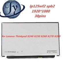 12 ''ЖК-экран для ноутбука LP125WF2(SP)(B2) LP125WF2-SPB2 lp125wf2 spb2 для lenovo Thinkpad X240 X250 X260 X270 X280 FHD ips