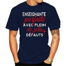 T Shirt Men Enseignante Parfaite Avec Plein De Jolis Defauts Women