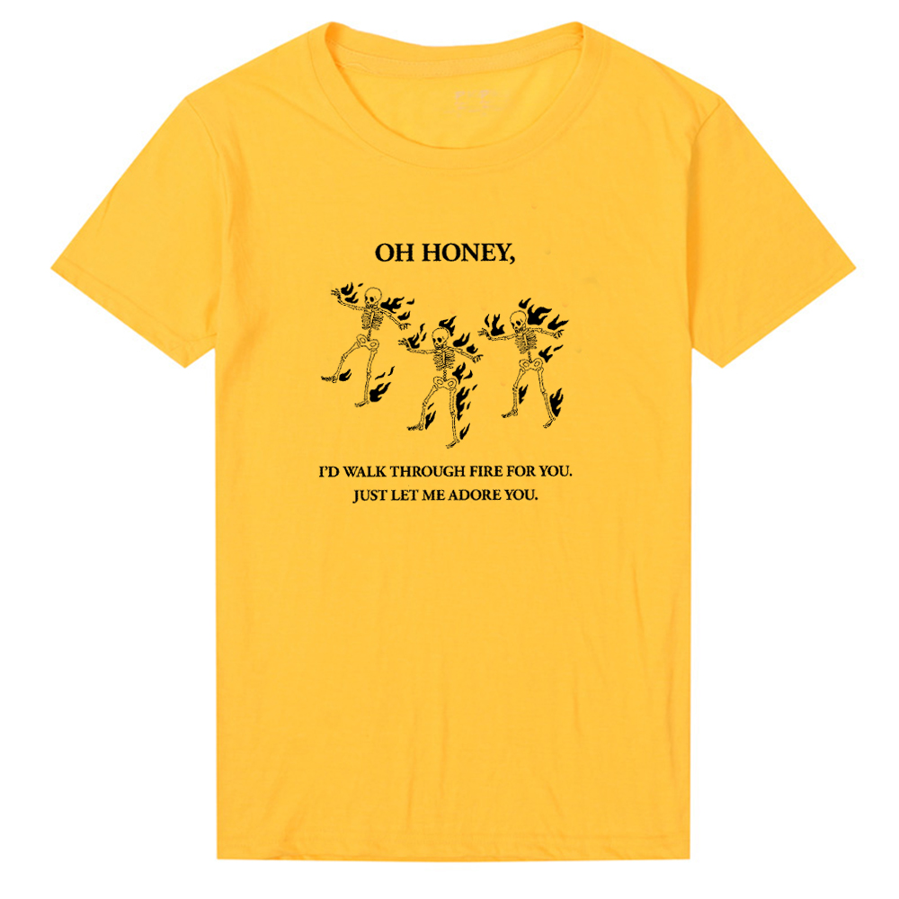 Oh Honey I'd Walk Through Fire for You Just Let Me Adore You Funny Skull People Printed Women T Shirts Harry Styles Cotton Top 5