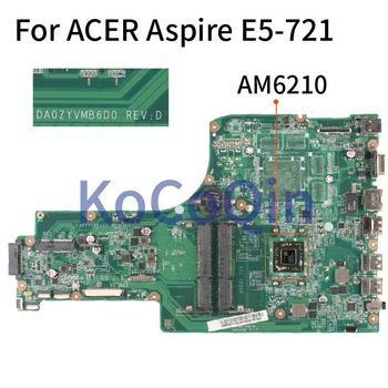 DA0ZYVMB6D0 Laptop motherboard For ACER Aspire E5-721 Core A4-6210M AM6210 Mainboard NBMND11003 NB.MND11.003 DDR3 Test