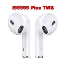 Original i99999 mais tws sem fio bluetooth fones de ouvido super bass pk i90000 tws