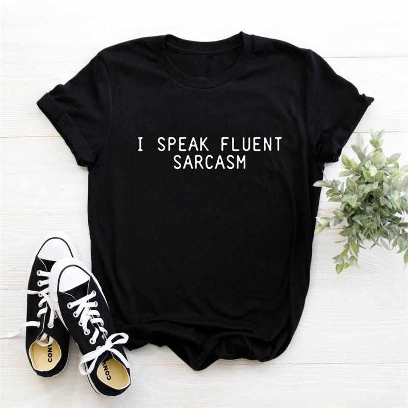 Aku Berbicara Fasih Berbahasa Sarkasme Huruf WANITA T Shirt Kasual Lucu Tshirts untuk Wanita Atasan Kaos DROP Kapal