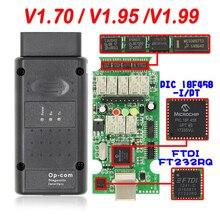 Outil de Diagnostic automatique pour voitures Opel, avec PIC18F458 FTDI Op Com V1.70 V1.95 V1.99 OBD2, CAN BUS V1.7, Flash possible