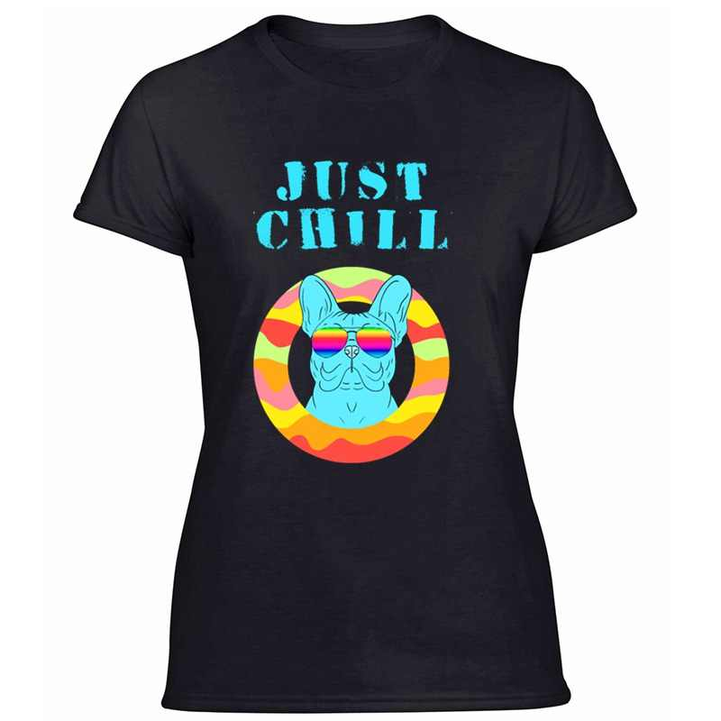 Baskı komik Frenchie fransız Bulldog köpek. Just Chill dostum T Shirt erkek mizah erkek tişört komik Homme