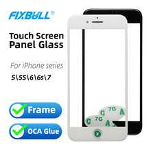 FIXBULL Touch Screen Panel With Bezel Frame OCA For iPhone 5 5S 5C 6 6S 7 Front Outer Screen Glass Lens Panel Replacement Parts new 376x308mm 17 inch infrared touch screen panel frame usb win 7 8 win10 drive kit 2 point 5 4