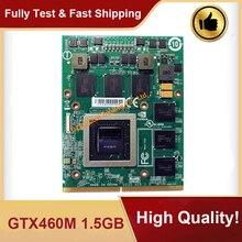 Original GTX 460M GTX460M GTX460 CN-0479NV N11E-GS-A1 1,5 GB VGA Video Grafikkarte Für Laptop DELL M15X M17X R1 r2 100% Test