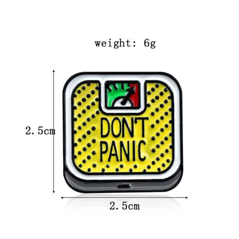 การ์ตูนน่ารัก Don't Panic เครื่องชั่งน้ำหนักเข็มกลัด MINI Pins Badge Enamel Lapel PIN น่ารักชุดหมวกผ้าพันคอตกแต่งอุปกรณ์เสริม