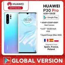 Globalna wersja Huawei P30 Pro 6GB 128GB Kirin 980 Octa Core Smartphone 50x Zoom cyfrowy Quad Camera 6.47