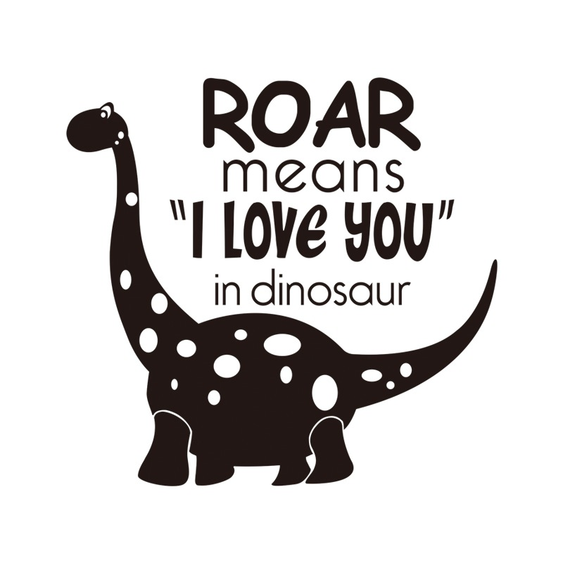 Roar means I love you Dinosaur Wall Sticker Wall Chick Decal Art Sticker Quote