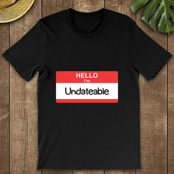 Hello Im Undateable Stickker Women'S T-Shirt Fashion Men Novelty Printed Short Sleeve Summer Male Casual Tees image