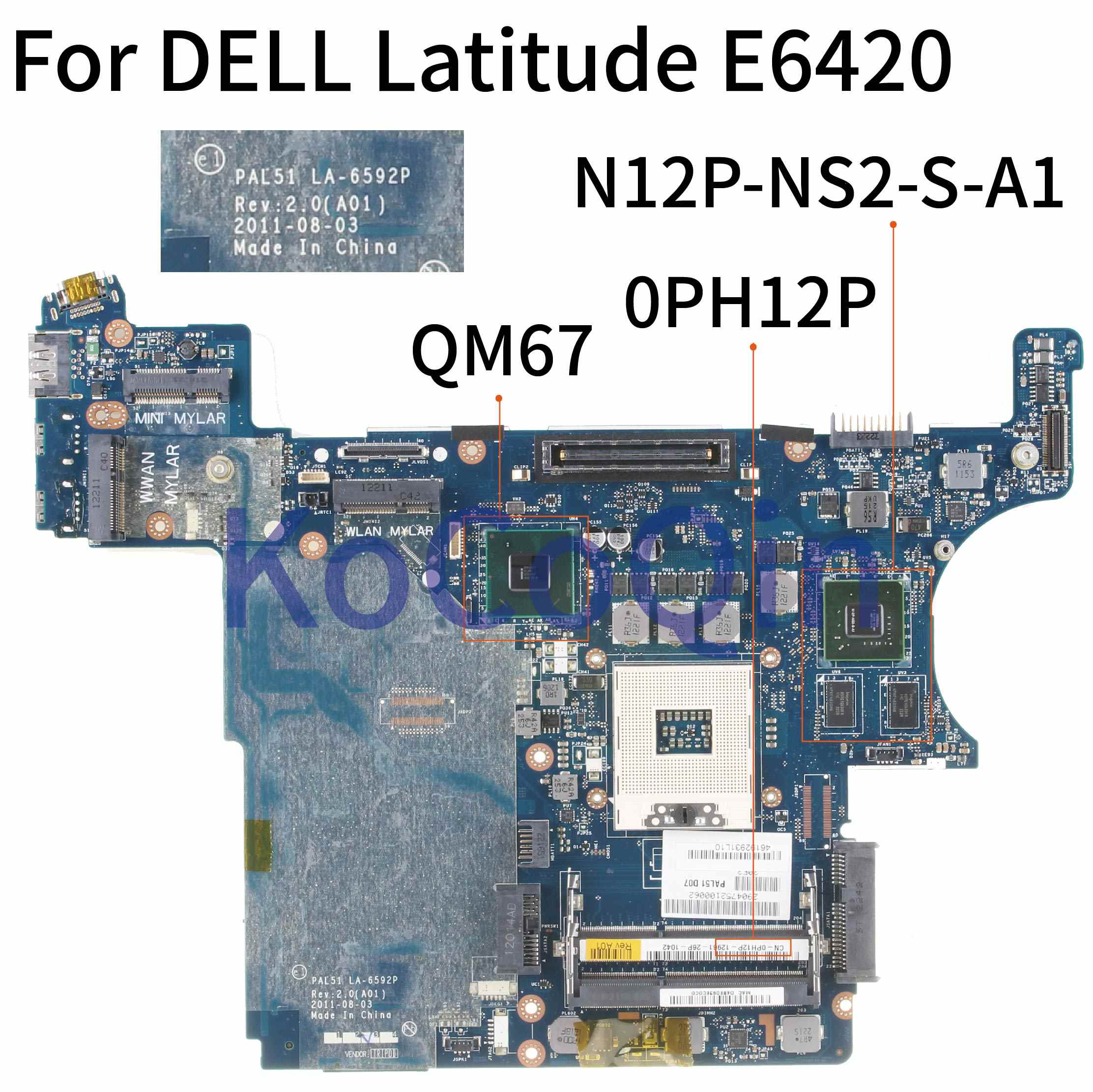 KoCoQin האם מחשב נייד עבור DELL Latitude E6420 Mainboard PAL51 LA-6592P CN-0PH12P 0PH12P QM67 N12P-NS2-S-A1