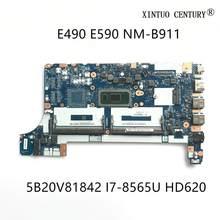 E490 E590 5B20V81842 Para Lenovo Thinkpad Laptop Motherboard FE490 FE590 FE480 NM-B911 W/ SRFFW i7-8565U HD620 100% testado trabalho