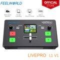 Мультиформатный Смеситель для видео FEELWORLD LIVEPRO L1 V1, коммутатор с 4 входами HDMI, производство камеры USB3.0, прямая трансляция Youtube