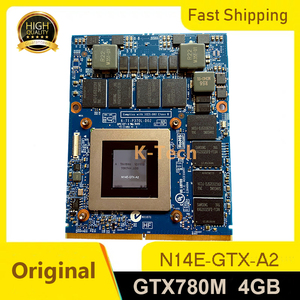 GTX 780M GTX780M 4G N14E-GTX-A2 Video Card Display Graphic Card GPU For Dell M17X R5 M18X R2 R3 R4 DDR5 Clevo Laptop(China)