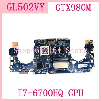 ROG GL502VY Motherboard GL502VY I7-6700HQ CPU GTX980M GL502VY Mainboard For Asus ROG GL502VY GL502V GL502 Laptop Motherboard