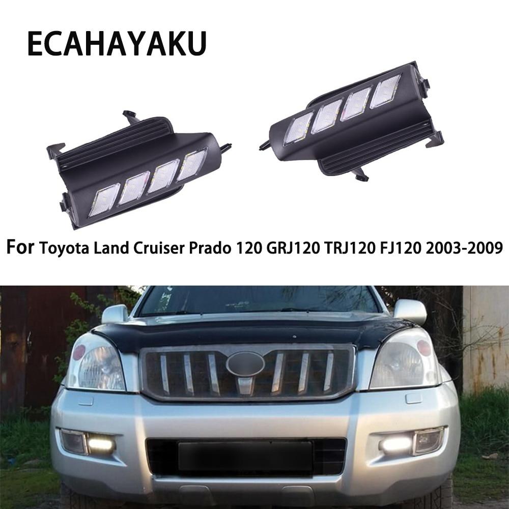 ECAHAYAKU LED DRL day light For Toyota Land Cruiser Prado 120 GRJ120 TRJ120 FJ120 2003-2009 led Daytime Running Light Fog Lamp
