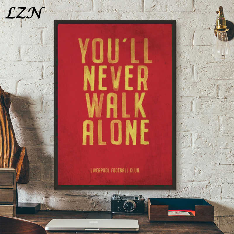 LZN Liverpool FC Motto Vintage Poster Prints , You'll Never Walk Alone Canvas Art Painting Picture Home livingroom Wall Decor