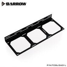 Barrow wentylator uchwyt chłodnicy 12cm wentylator 240mm 360mm uchwyt mocujący chłodnicy, obudowa komputera akcesoria gadżet, TCBJ240/360-L