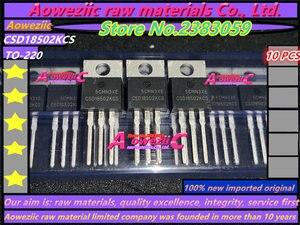 Image 1 - Aoweziic 10PCS 100% חדש מיובא מקורי CSD18502KCS CSD18502 כדי 220 שדה אפקט טרנזיסטור 40V 100A