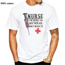 Nurse Im Here To Save Your Ass Not Kiss It!