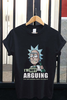 "Rick and Morty ""I'm Not Arguing"" T-Shirt Unisex Size XXS to 4XL"
